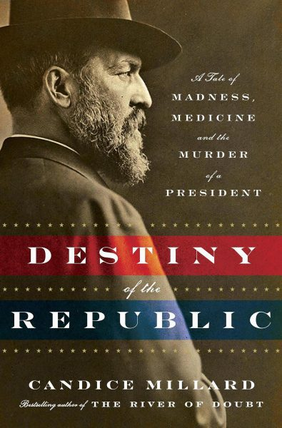 Lecture by Candice Millard: James Garfield and the Destiny of the Republic @ Science History Institute | Philadelphia | PA | US