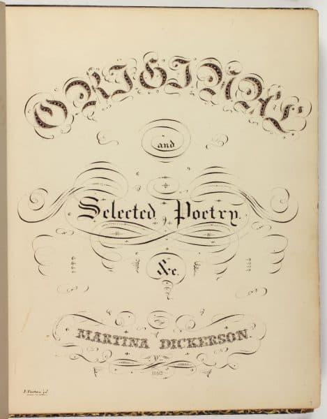 "Martina Dickerson. ""Original and Selected Poetry, Etc."" (Circa 1840-1846)."