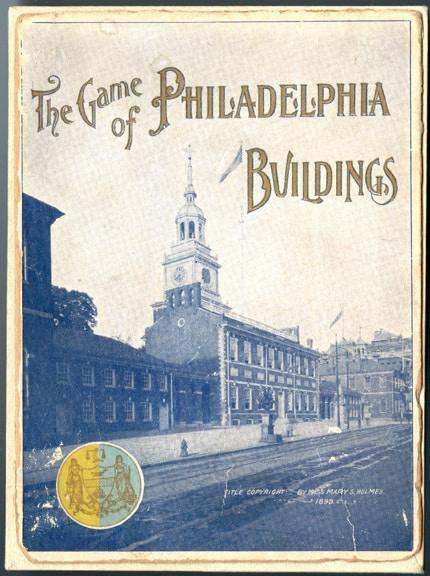 The Game of Philadelphia Buildings (Philadelphia: The Billstein Company, 1898). Box cover.
