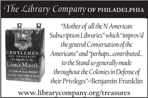"""Mother of all the N American Subscription Libraries"" which ""improv'd the general Conservation of the Americans"" and ""perhaps...contributed...the the Stand so generally made throughout the Colonies in Defense of their Privileges,"" Benjamin Franklin"