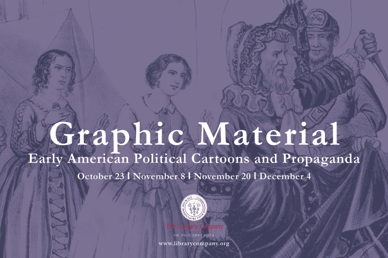 Library Company Seminar: Graphic Materials: Early American Political Cartoons and Propaganda @ The Library Company of Philadelphia | Philadelphia | PA | US