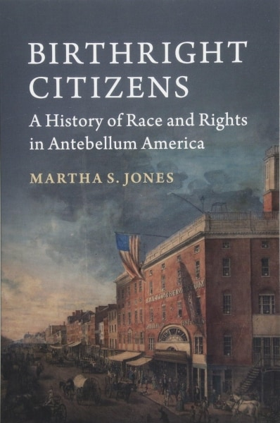 Birthright Citizens: A History of Race and Rights in Antebellum America @ The Library Company of Philadelphia | Philadelphia | PA | US