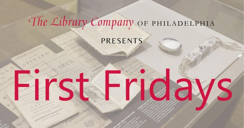 First Fridays @ The Library Company of Philadelphia | Philadelphia | PA | US