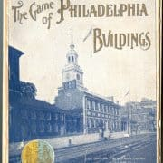 The Game of Philadelphia Buildings (Philadelphia: The Billstein Company, 1898). Box cover.