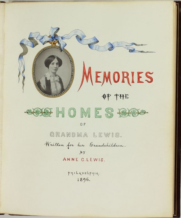 Anne C. Lewis, Frontispiece in Memories of the Homes of Grandma Lewis, 1896. Library Company of Philadelphia, P.9829.2.