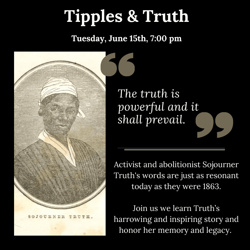 June 15th Historical Happy Hour Sojourner Truth