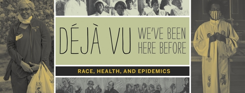 Déjà Vu: Race, Health, and Epidemics, exhibition title image