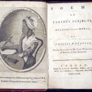 Phillis Wheatley, Poems on Various Subjects, Religious and Moral (London: A. Bell, 1773). Frontispiece portrait of Phillis Wheatley.