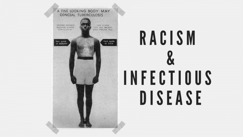 "Promotional card for the seminar Racism and Infectious Disease. Includes a historical image of an African American man labeled ""A Fine Looking Body May Conceal Tuberculosis"""