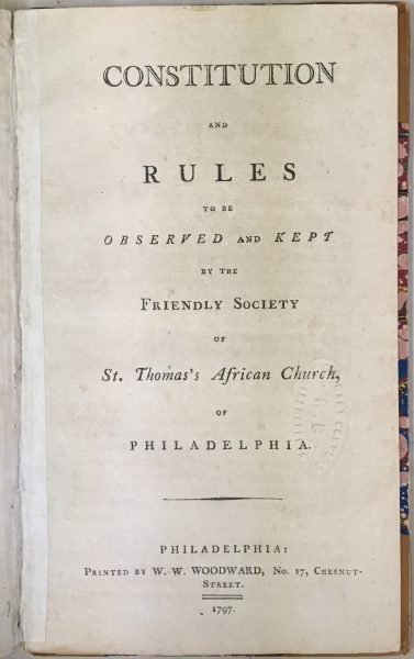 Constitution and Rules to be Observed and Kept by the Friendly Society of St. Thomas's African Church, of Philadelphia (Philadelphia, 1797).