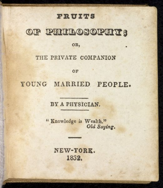 Charles Knowlton's Fruits of Philosophy; or, the Private Companion of Young Married People (New York, 1832)