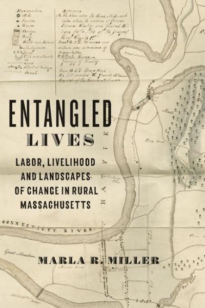 Entangled Lives: Labor, Livelihood, and Landscapes of Change in Rural Massachusetts