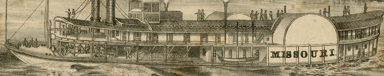 Steamer Missouri (Cincinnati: Klauprecht & Menzel, 1841). Lithograph.