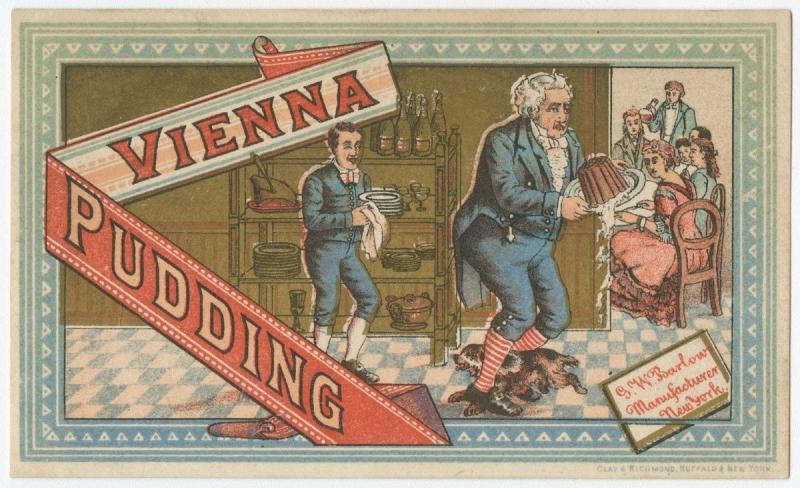 Vienna Pudding, G.W. Barlow, manufacturer, New York (Buffalo: Clay & Richmond, ca. 1885). Chromolithograph