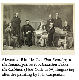 Alexander Ritchie. The First Reading of the Emancipation Proclamation Before the Cabinet (New York, 1864). Engraving after the painting by F. B. Carpenter.